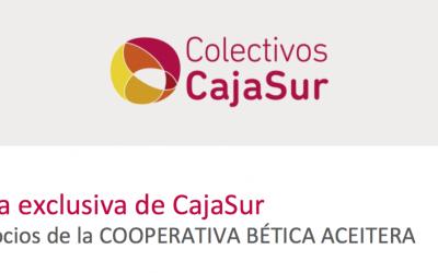 Oferta exclusiva de CajaSur para socios de la Cooperativa Bética Aceitera